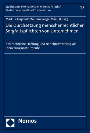 Die Durchsetzung menschenrechtlicher Sorgfaltspflichten von Unternehmen von Krajewski,  Markus, Saage-Maaß,  Miriam