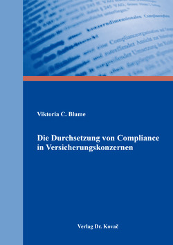 Die Durchsetzung von Compliance in Versicherungskonzernen von Blume,  Viktoria C.