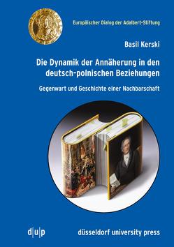 Die Dynamik der Annäherung in den deutsch-polnischen Beziehungen von Kerski,  Basil