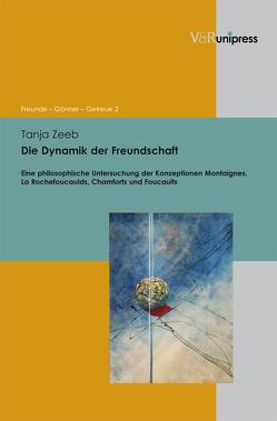 Die Dynamik der Freundschaft von Zeeb,  Tanja