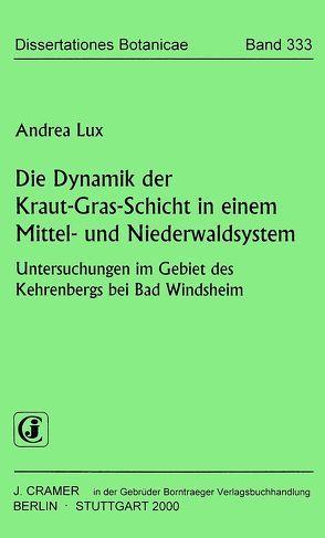 Die Dynamik der Kraut-Gras-Schicht in einem Mittel- und Niederwaldsystem von Lux,  Andrea