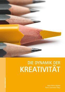 Die Dynamik der Kreativität von Kalcher,  Anna Maria, Lauermann,  Karin