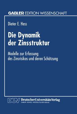 Die Dynamik der Zinsstruktur von Hess,  Dieter E.