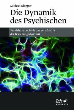 Die Dynamik des Psychischen von Klöpper,  Michael