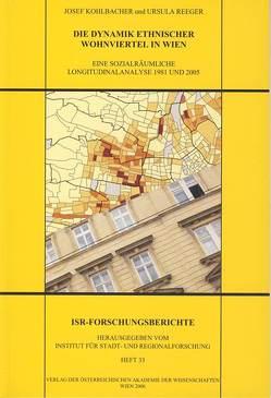 Die Dynamik ethnischer Wohnviertel in Wien von Institut für Stadt und Regionalforschung, Kohlbacher,  Josef, Reeger,  Ursula