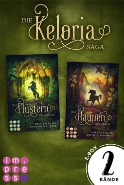 Die E-Box zur bezaubernden Keloria-Reihe (Die Keloria-Saga ) von Valentin,  Mira, Wandres,  Kathrin