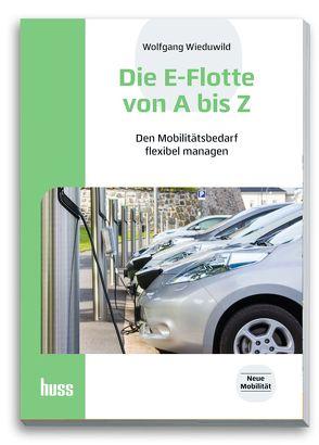 Die E-Flotte von A bis Z von Wieduwild,  Wolfgang