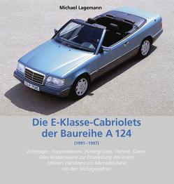 Die E-Klasse-Cabriolets der Baureihe A 124 von Lagemann,  Michael