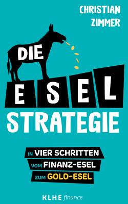 Die E-S-E-L – Strategie von Helbig,  Jens, Klein,  Christopher, Zimmer,  Christian