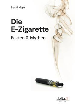 Die E-Zigarette von Mayer,  Bernd