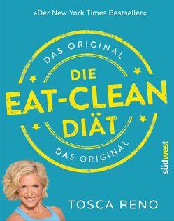 Die Eat-Clean Diät. Das Original von Reno,  Tosca