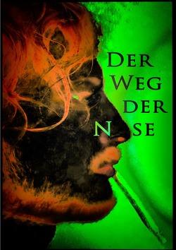 Die Ebrius Eskapaden / Der Weg der Nase von Grossrubatscher,  Maximilian