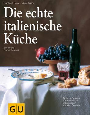 Die echte italienische Küche von Benussi,  Franco, Hess,  Reinhardt, Sälzer,  Sabine