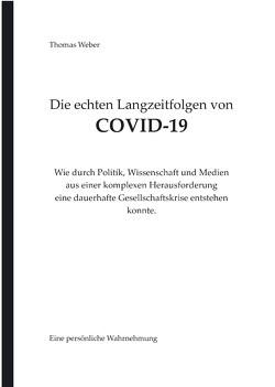 Die echten Langzeitfolgen von COVID-19 von Weber,  Thomas