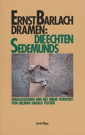 Die echten Sedemunds von Barlach,  Ernst, Fischer,  Helmar H