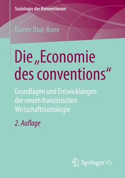 """Die """"Economie des conventions"""" von Diaz-Bone,  Rainer"""