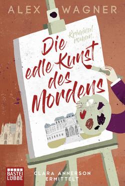 Die edle Kunst des Mordens von Wagner,  Alex