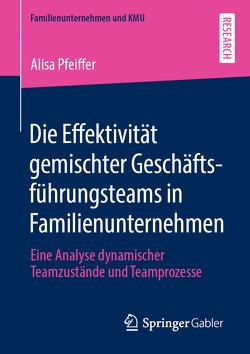 Die Effektivität gemischter Geschäftsführungsteams in Familienunternehmen von Pfeiffer,  Alisa