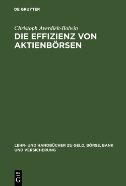 Die Effizienz von Aktienbörsen von Averdiek-Bolwin,  Christoph