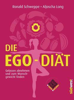 Die Ego-Diät von Long,  Aljoscha, Schweppe,  Ronald