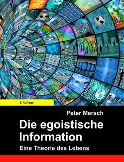 Die egoistische Information von Mersch,  Peter