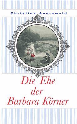 Die Ehe der Barbara Körner von Auerswald,  Christina