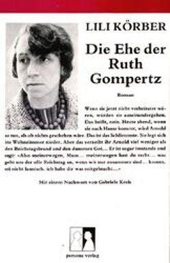 Die Ehe der Ruth Gompertz von Körber,  Lili, Kreis,  Gabriele