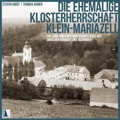 Die ehemalige Klosterherrschaft Klein-Mariazell von Aigner,  Thomas, KULTOURot, Smidt,  Stefan
