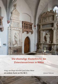 Die ehemalige Klosterkirche der Zisterzienserinnen in Netze von Kümmel,  Birgit, Meier,  Esther