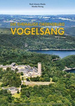 Die ehemalige Ordensburg Vogelsang von Herzog,  Monika, Schmitz-Ehmke,  Ruth