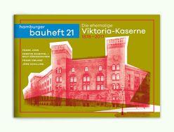 Die ehemalige Viktoria-Kaserne 1878-2017 von John,  Frank, Königshausen,  Rolf, Omland,  Frank, Scheffel,  Kerstin, Schilling,  Jörg