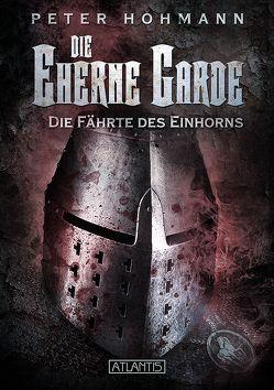 Die Eherne Garde 2: Die Fährte des Einhorns von Freier,  ARK, Höhmann,  Peter