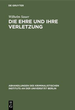 Die Ehre und ihre Verletzung von Sauer,  Wilhelm