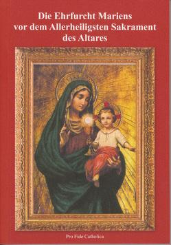 Die Ehrfurcht Mariens vor dem Allerheiligsten Sakrament des Altares von Rosenberger,  Maria