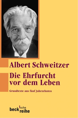 Die Ehrfurcht vor dem Leben von Bähr,  Hans Walter, Schweitzer,  Albert