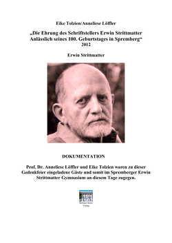 Die Ehrung des Schriftstellers Erwin Strittmatter anläßlich seines 100. Geburtstages in Spremberg von Löffler,  Anneliese, Tolzien,  Eike-Jürgen