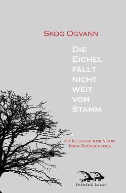 Die Eichel fällt nicht weit vom Stamm von Ogvann,  Skog