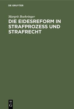 Die Eidesreform in Strafprozess und Strafrecht von Boehringer,  Margrit