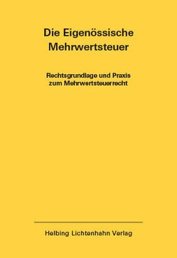 Die Eidgenössische Mehrwertsteuer EL 39 von Behnisch,  Urs, Keller,  Heinz, Veya,  Marguerite