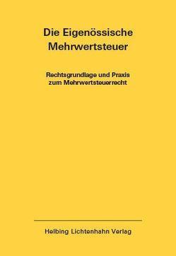 Die Eidgenössische Mehrwertsteuer EL 40 von Behnisch,  Urs, Keller,  Heinz, Veya,  Marguerite