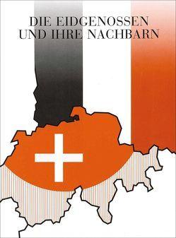 Die Eidgenossen und ihre Nachbarn im Deutschen Reich des Mittelalters von Koller,  Heinrich, Rück,  Peter