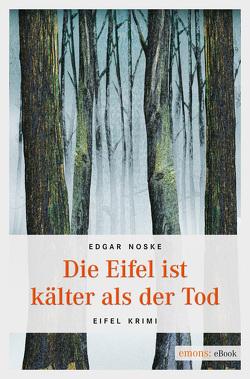 Die Eifel ist kälter als der Tod von Noske,  Edgar
