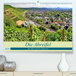 Die Eifel und ihre Regionen – Die Ahreifel (Premium, hochwertiger DIN A2 Wandkalender 2020, Kunstdruck in Hochglanz) von Klatt,  Arno