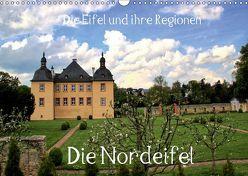 Die Eifel und ihre Regionen – Die Nordeifel (Wandkalender 2019 DIN A3 quer) von Klatt,  Arno
