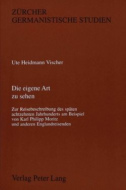 Die eigene Art zu sehen von Heidmann Vischer,  Ute