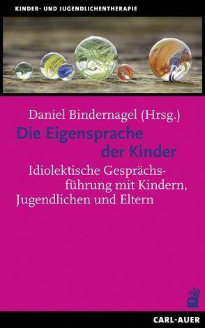 Die Eigensprache der Kinder von Bindernagel,  Daniel
