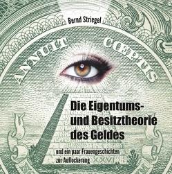 Die Eigentums- und Besitztheorie des Geldes von Striegel,  Bernd