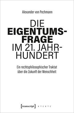 Die Eigentumsfrage im 21. Jahrhundert von von Pechmann,  Alexander