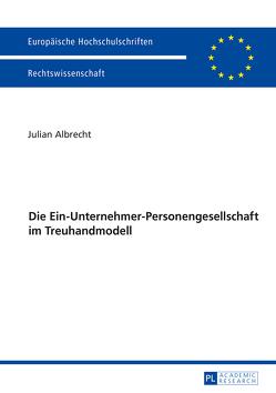 Die Ein-Unternehmer-Personengesellschaft im Treuhandmodell von Albrecht,  Julian