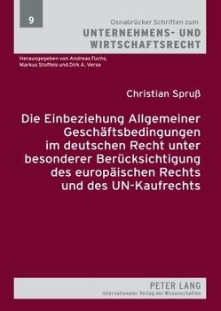 Die Einbeziehung Allgemeiner Geschäftsbedingungen im deutschen Recht unter besonderer Berücksichtigung des europäischen Rechts und des UN-Kaufrechts von Spruß,  Christian
